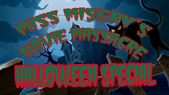 Movie Massacre Hosted by Miss Misery Halloween Special 2016 Part I