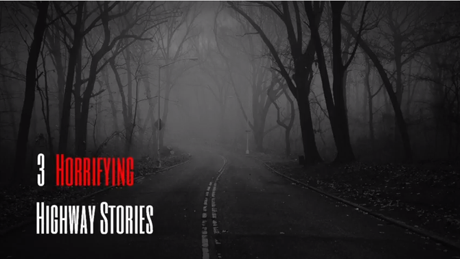 3 Horrifying Highway Stories