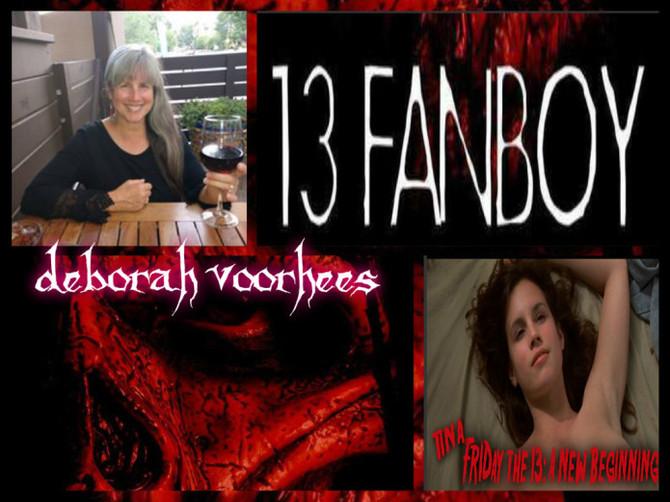 13 Fanboy - Interview with Deborah Voorhees