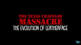 The Evolution of Leatherface