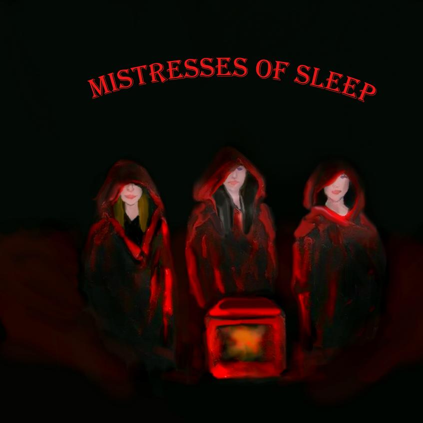 MISTRESSES OF SLEEP