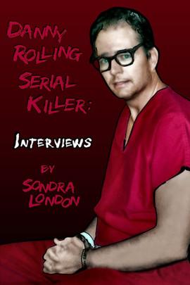 Danny Rolling Serial Killer: Interviews