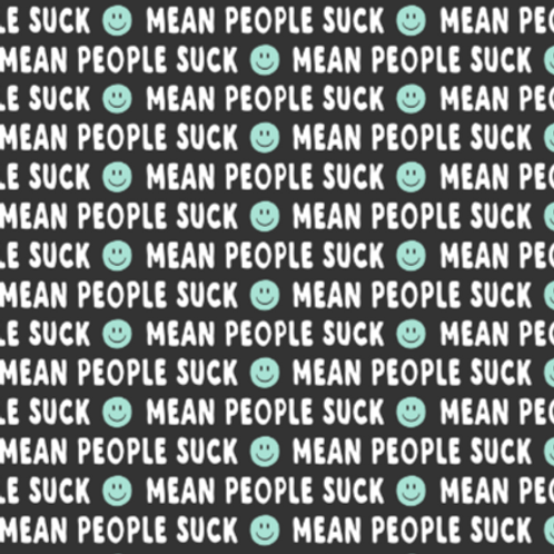 Mean People Suck