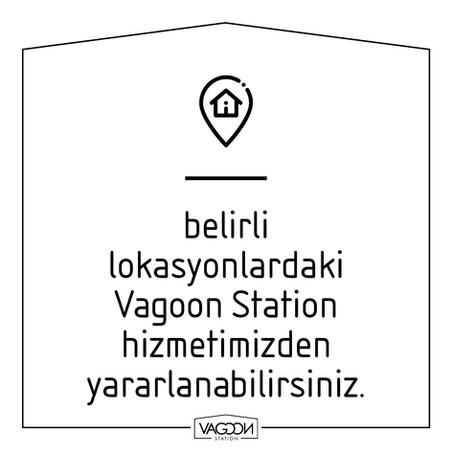 berirli lokasyonlardaki Vagoon Station hizmetimizden yararlanabilirsiniz.