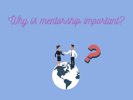 Why is Mentorship Important?