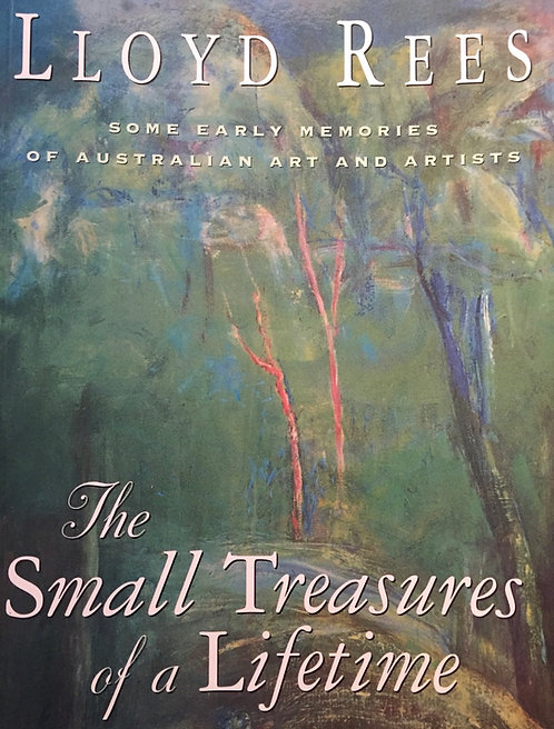 Lloyd Rees, The Small Treasures of a Lifetime