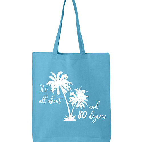 It's All About Palm Trees and 80 Degrees Tote