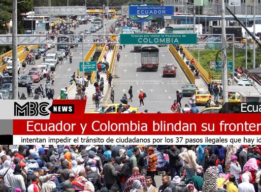 Ecuador y Colombia blindan su frontera para frenar al Coronaviros