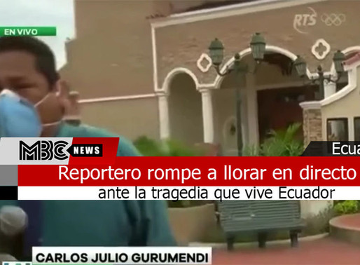Reportero rompe a llorar en directo ante la tragedia que vive Ecuador