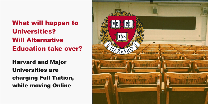 What will happen to Universities? Harvard & Major Universities are charging Full Tuition for online