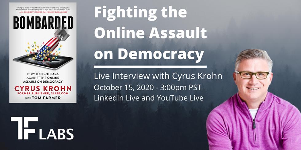 Live Interview: Fighting the Online Assault on Democracy w/ Cyrus Krohn