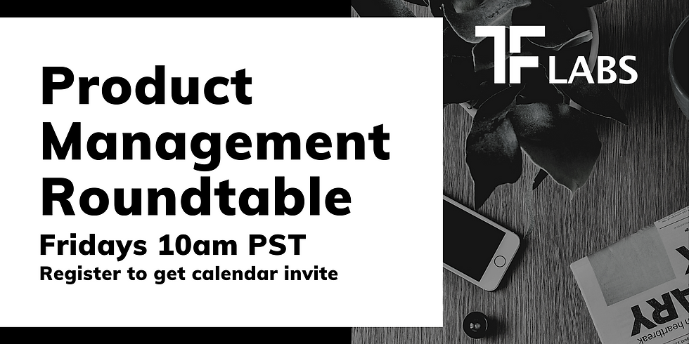 TF Labs: Product Roundtable