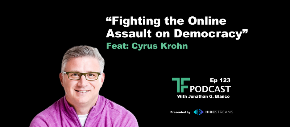 Episode 123: Fighting the Online Assault on Democracy
