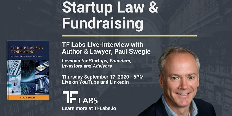 Startup Law & Fundraising - Interview w/ Paul Swegle