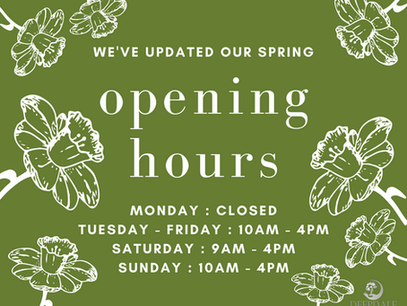 Spring Opening Hours Update - Commencing 23rd March 2021