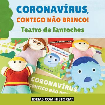 Coronavirus contigo nao brinco - Fantoch