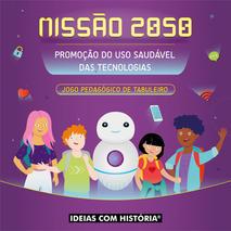 Missão 2050 – Promoção do uso saudável das tecnologias