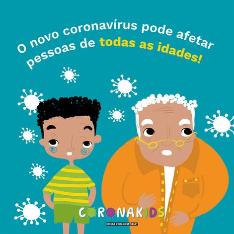 O novo coronavírus pode afetar pessoas de todas as idades!