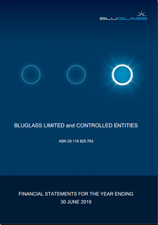 BLUGLASS PRESENTS ITS ANNUAL FINANCIAL STATEMENTS FOR THE YE 30 JUNE 2019