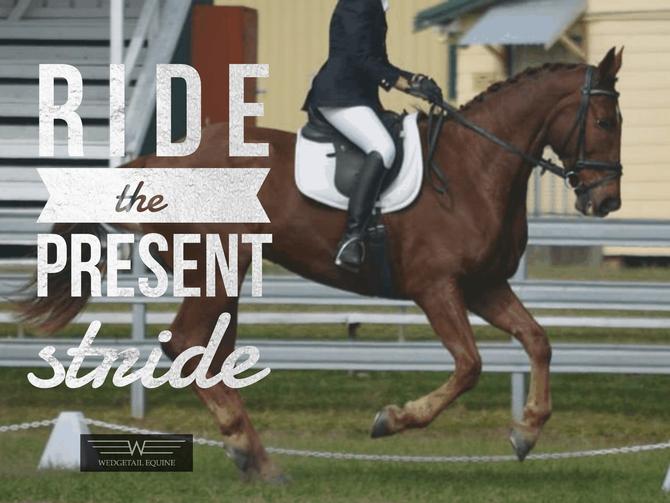 Ride the present stride!
