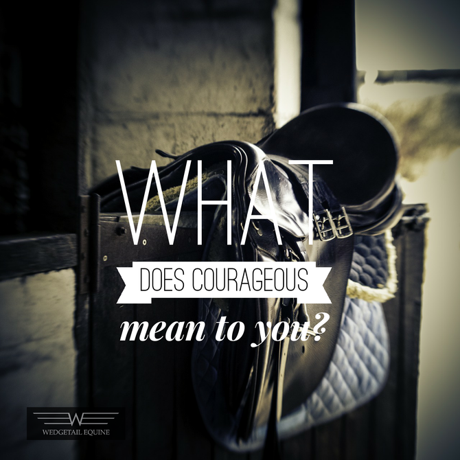 What does courageousness mean to you?