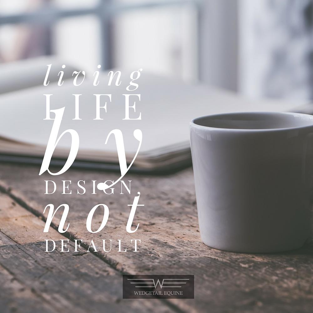 Living life by design, courageousrider.com