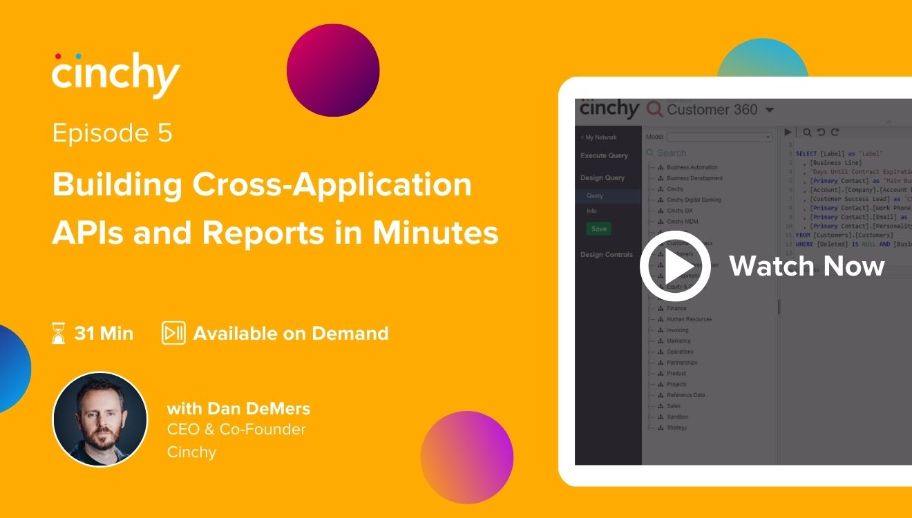 [Season 1 Ep. 5] Creating Cross-Application APIs and Reports in Minutes