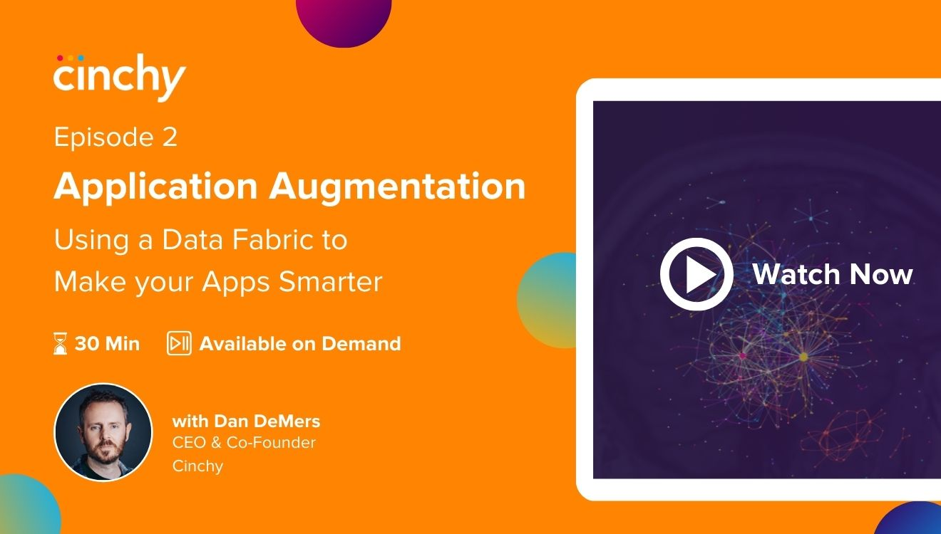 [Season 1 Ep. 2] Application Augmentation - Using a Data Fabric to Make Your Apps Smarter