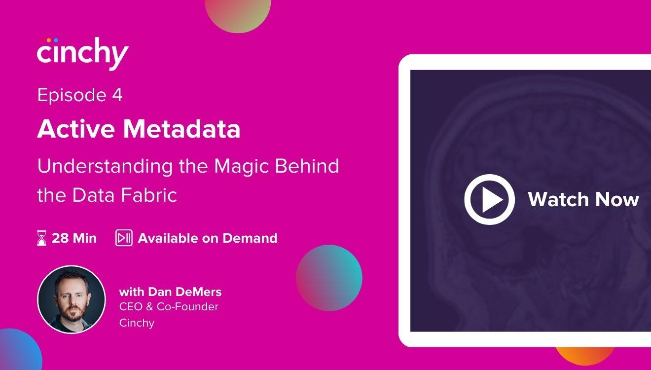 [Season 1 Ep. 4] Active Metadata - Understanding the magic behind the Data Fabric