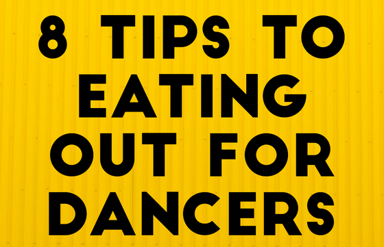 8 Tips for Eating Out For a Dancer