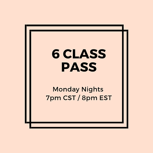 Monday Night 6 Class Pass