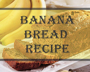 Banana Bread Recipe for the Holidays