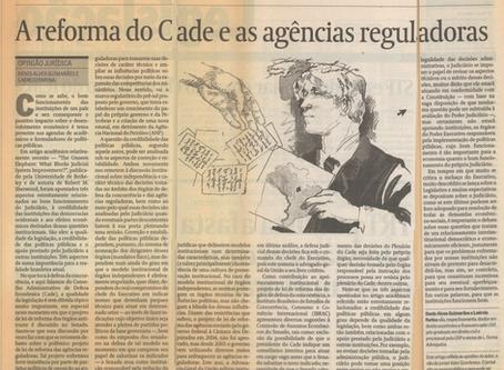 """Artigo """"A Reforma do CADE e as Agências Reguladoras"""" publicado no Jornal Valor Econôminco."""