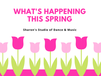 What's Happening This Spring at Sharon's Studio of Dance & Music