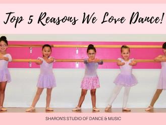 Top 5 Reasons We Love Dance!