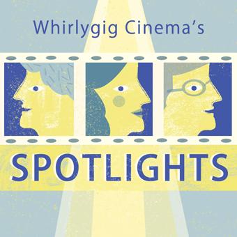 Showcasing my directing career at Whirlygig Cinema this November