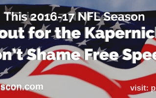 This 2016-17 NFL Season - Watch out for the Kapernick Effect and Don't Shame Free Speech