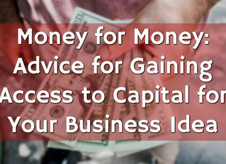 Money for Money: Advice for Gaining Access to Capital for Your Business Idea