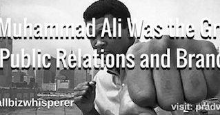 Why Muhammad Ali Was the Greatest at Public Relations and Branding