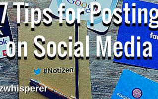 7 Tips for Posting on Social Media