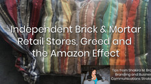 Independent Brick & Mortar Retail Stores, Greed and the Amazon Effect