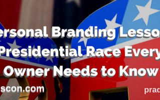 The Personal Branding Lesson from the 2016 Presidential Race Every Business Owner Needs to Know