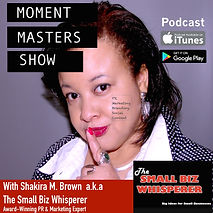 Check out Moment Masters Show - Small Business Podcast