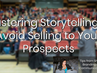 Mastering Storytelling to Avoid Selling to Your Prospects