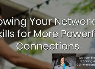 Growing Your Networking Skills for More Powerful Connections