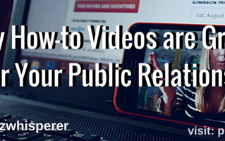 Why How-to Videos are Great for Your Public Relations