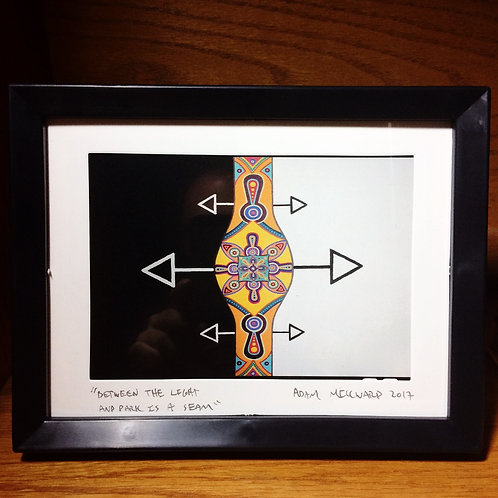 """Between The Light & Dark is a Seam"" 5 x 7 signed,  framed print"
