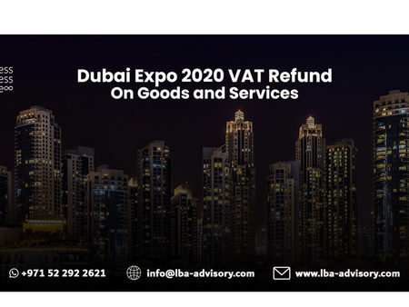 Dubai Expo 2020 VAT Refund on Goods and Services