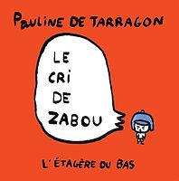 Litterature jeunesse.le cride Zabou. Pauline de Tarragon. Pi Ja Ma. Album cartonné. Enfants. Emotions. Colère. Magie. Chanson.
