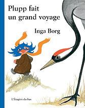 Plupp fait un grand voyage. Album pour enfants. Inga Borg. Nature, écologie, animaux du grand Nord, Laponie. Montagnes suédoises. Hutte Laponne. Suède.